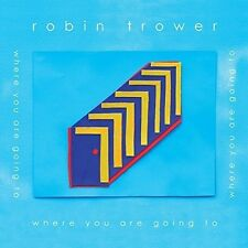 Where Are You Going To - Robin Trower (2016, CD NEUF)