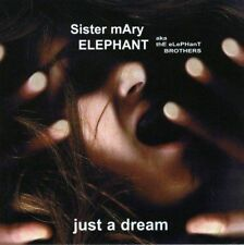 Sister Mary elefante - Just A Dream (CD 2007)