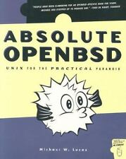 Absolute OpenBsd : Unix for the Practical Paranoid by Michael W. Lucas