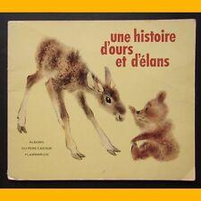 Albums du Père Castor UNE HISTOIRE D'OURS ET D'ÉLANS Romain Simon EO 1974