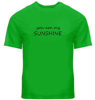 You are My Sunshine Tee T-Shirt Unisex Mens Women Tshirt Gift Print Shirt