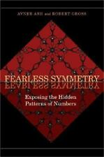 Fearless Symmetry: Exposing the Hidden Patterns of Numbers (Paperback or Softbac