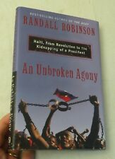 An Unbroken Agony: Haiti, from Revolution..by Randall Robinson HBw/dj 1st SIGNED