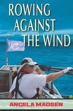 Rowing Against the Wind, , Madsen, Angela, Very Good, 2014-03-01,