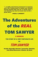 The Adventures of the REAL Tom Sawyer by Sawyer Tom
