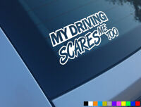 MY DRIVING SCARES ME TOO FUNNY CAR STICKER DECAL BUMPER WINDOW VINYL