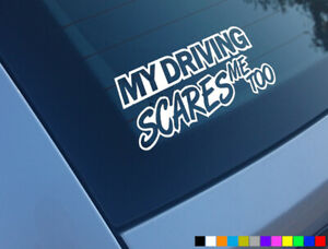 MY DRIVING SCARES ME TOO FUNNY CAR STICKERS DECALS BUMPER WINDOW VINYL