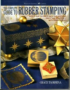 The Complete Guide to Rubber Stamping - Hardcover 1996 Grace Taormina