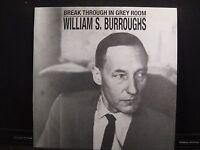 William S. Burroughs Break Through In Grey Room Sub Rosa SUB 33005-8 (ENGLAND)