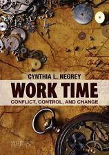 Work and Society: Work Time : Conflict, Control, and Change by Cynthia L....