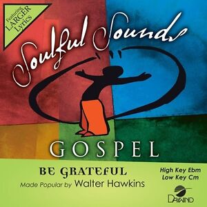 Walter Hawkins -   Be Grateful -   Accompaniment / Performance track - New