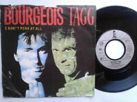 "Bourgeois Tagg / I Don't Mind At All 7"" Vinyl Single 1987 mit Schutzhülle"