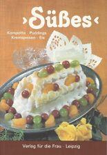 Süßes - Kompotte, Puddings, Kremspeisen, Eis, Verlag für die Frau Leipzig 1981