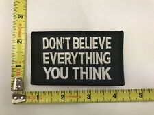 Don't Believe Everything You Think Patch iron-on sew-on humor joke new