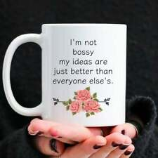 Funny Female Boss Gift Sarcastic Office Coffee Mug I'm Not Bossy My Ideas