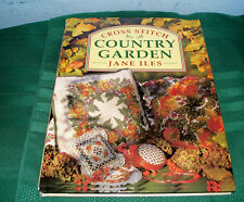 CROSS STITCH COUNTRY GARDEN HARDBACK BOOK JANE ILES