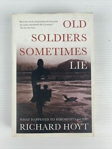Old Soldiers Sometimes Lie by Richard Hoyt Hirohito's Gold HCDJ 2002 FREE POST