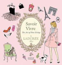 Laduree Savoir Vivre: The Art of Fine Living by Maud Hacker Hardcover New  Book