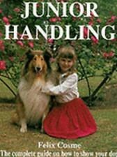Junior Handling: The Complete Guide on How to Show Your Dog