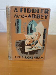 ELSIE J. OXENHAM A Fiddler for the Abbey - 1st ed 1948 in d/j - scarce
