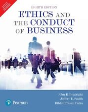 Ethics and The Conduct of Business, 8E By R Boatright John and D Smith Jeffrey