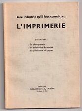 L'IMPRIMERIE UNE INDUSTRIE 1950 ILLUS. LA TRIBUNE DE GENEVE PHOTOGRAVURE PAPIER