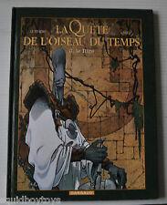 LA QUETE DE OISEAU DU TEMPS #3 Le Rige BD LE TENDRE / REGIS LOISEL 2010