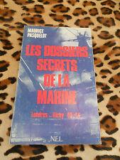 LES DOSSIERS SECRETS DE LA MARINE (Londres-Vichy 40-44) - Maurice Pasquelot 1977