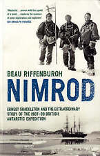 """""""Nimrod"""": The Extraordinary Story of Shackleton's First Expedition, Beau"""