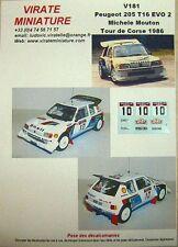 V181 PEUGEOT 205 TURBO 16 TOUR DE CORSE 1986 MICHELE MOUTON DECALS VIRATE 1/43