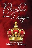 Bloodline of the Dragon : Here Be Dragons by Nofal, Melly