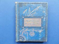 ## MARRIED WITHOUT LEAVE - LIEUT-COL PLUMMER - HC (WAR TIME BRIDE READER) - RARE