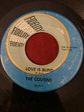 """THE COUSINS love is blind / how we'll love 7"""" 45 obscure teen pop rock 1959 RARE"""