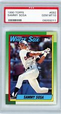 SAMMY SOSA 1990 Topps Rookie Card RC #692 PSA 10 Gem Mint Cubs Long Gone Summer