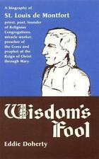 Wisdom's Fool: A Biography of St. Louis De Montfort-ExLibrary