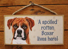 """Boxer Sign A Spoiled Rotten Dog Lives Here Dog 5""""x10"""" Wood Plaque Made In USA"""