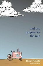 USED (LN) and you prepare for the rain by Henry Neufeld