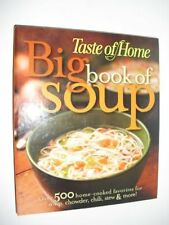 Big Book of Soup : Over 500 Home-Cooked Favorites for Soup, Chowder, Chili, S…
