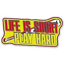 "Life Is Short Play Hard car bumper sticker decal 6"" x 3"""
