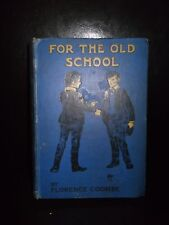 For The Old School By Florence Coombe 1920's Hardback