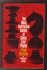 The Most Instructive Games of Chess Ever Played Irving Chernev Fireside 1965 SC