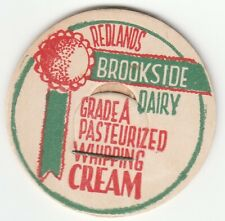 MILK BOTTLE CAP. BROOKSIDE DAIRY. REDLANDS, CA. REPRODUCTION
