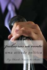 O Vento e As Palavras: Palavras Ao Vento : Uma Atitude Politica by Eduardo...