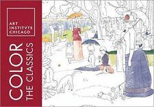 COLOR THE CLASSICS - ART INSTITUTE OF CHICAGO (COR) - NEW PAPERBACK BOOK