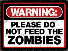 """Please Do Not Feed Zombies, Retro metal Sign/Plaque, Gift, Home 10"""" x 8"""" Large"""