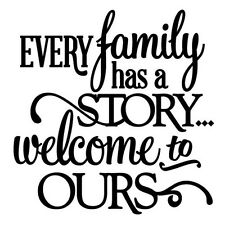 EVERY FAMILY HAS A STORY Wall Art Decal Quote Words Lettering Sticker23x23