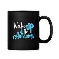Wake Up and Be Awesome Ceramic 11oz Coffee Mug Tea Cup Gift