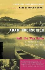 Half the Way Home: A Memoir of Father and Son: By Hochschild, Adam