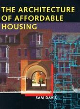 The Architecture of Affordable Housing by Davis, Sam