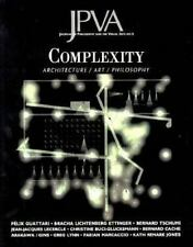 Complexity: Architecture / Art / Philosophy (Journal of Philosophy & the Visual